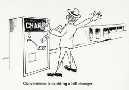 drawing of a man standing at a change machine missing the train. Caption: Convenience is avoiding a bill-changer